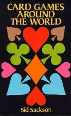 CARD GAMES AROUND THE WORLD - Book Cover - Click on photo to order from Amazon!